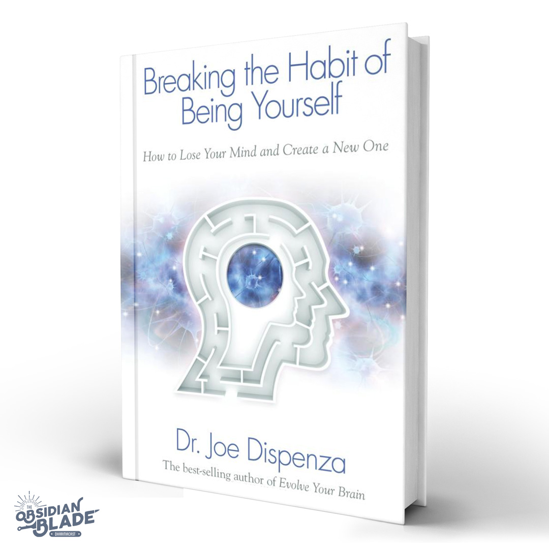 Best Business Books for Entrepreneurs: Breaking the Habit of Being Yourself by Dr Joe Dispenza