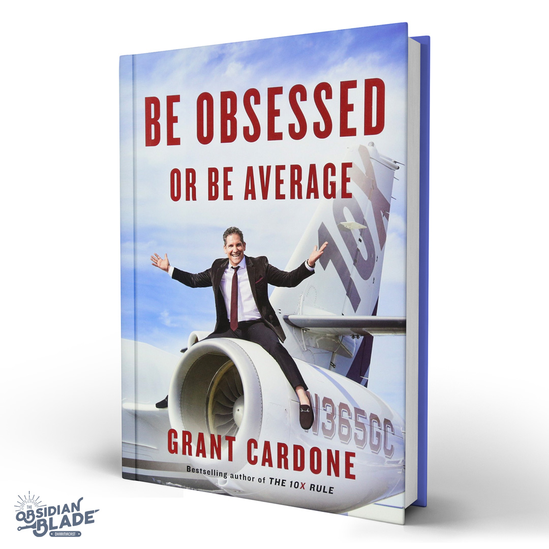 Best Business Books for Entrepreneurs: Be Obsessed or Be Average by Grant Cardone